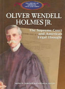 Oliver Wendell Holmes Jr: The Supreme Court and American ...