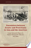Read Online Encounters between Jesuits and Protestants in Asia and the Americas For Free
