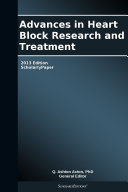 Advances in Heart Block Research and Treatment  2013 Edition