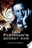 Ian Fleming s Secret War