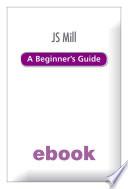 J S Mill A Beginner S Guide Ebook Epub