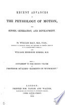 Recent Advances in the Physiology of Motion  the Senses  Generation and Development
