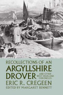 Recollections Of An Argyllshire Drover And Other West Highland Chronicles Book PDF