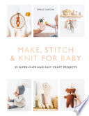 Make  Stitch   Knit for Baby