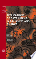 Applications Of Data Mining In E Business And Finance Book PDF