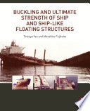 Buckling and Ultimate Strength of Ship and Ship like Floating Structures