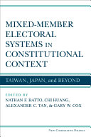 Mixed-member electoral systems in constitutional context: Taiwan, Japan, and beyond