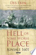 Read Online Hell or Some Worse Place: Kinsale 1601 For Free