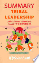Summary of Tribal Leadership by Dave Logan  John King  and Halee Fischer Wright Book