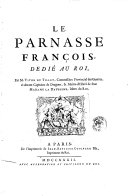 Le Parnasse françois, dedié au Roi, par m. Titon du Tillet, commissaire provincial des guerres ..