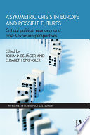 Asymmetric Crisis In Europe And Possible Futures