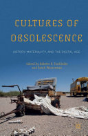 Cultures of Obsolescence