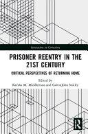 Prisoner Reentry in the 21st Century Book PDF