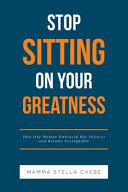 Stop Sitting on Your Greatness