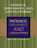 PATIENCE, ENDURANCE, AND LONGSUFFERING