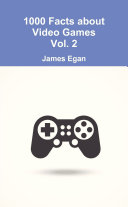 1000 Facts about Video Games Vol. 2