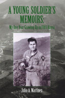 Pdf A Young Soldier's Memoirs: My One Year Growing Up in 1965 Korea Telecharger