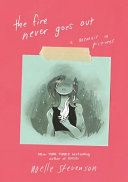 link to The fire never goes out : a memoir in pictures in the TCC library catalog