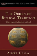 The Origin of Biblical Traditions
