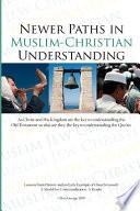 Newer Paths in Muslim-Christian Understanding