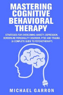Mastering Cognitive Behavioral Therapy