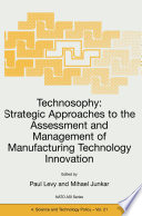 Technosophy  Strategic Approaches to the Assessment and Management of Manufacturing Technology Innovation