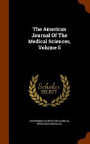 The American Journal Of The Medical Sciences Volume 5