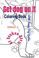Get Dog On It Coloring Book   With Funny Dog Quotes
