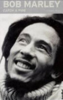Catch a fire, Bob Marley
