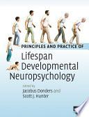 Principles and Practice of Lifespan Developmental Neuropsychology Book