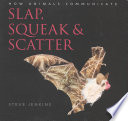 Slap  Squeak and Scatter