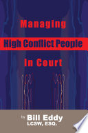 Managing High Conflict People in Court