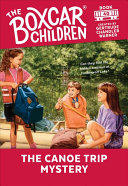 The Canoe Trip Mystery (The Boxcar Children Mysteries #40)