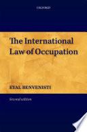 The International Law of Occupation - Eyal Benvenisti - Google Books