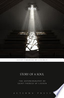 Story of a Soul  The Autobiography of Saint Therese of Lisieux Book