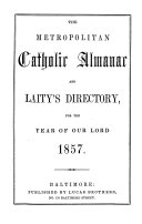 The metropolitan catholic almanac and Laity s directory
