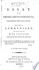 An Essay On Crimes And Punishments Translated From The Italian With A Commentary Attributed To Mons De Voltaire Translated From The French The Second Edition