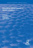 Educating Entrepreneurs for Wealth Creation