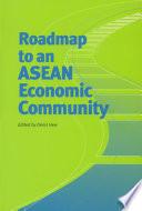 Roadmap to an ASEAN Economic Community