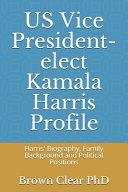 US Vice President elect Kamala Harris Profile