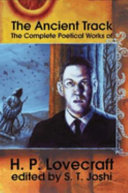 The Ancient Track  The Complete Poetical Works of H P  Lovecraft