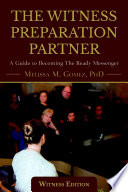 The Witness Preparation Partner A Guide To Becoming The Ready Messenger Witness Edition  Book PDF