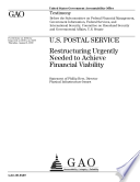 U. S. Postal Service: Restructuring Urgently Needed to Achieve Financial Viability