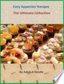 Easy Appetizer Recipes - The Ultimate Collection Pdf/ePub eBook