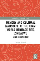 Memory and Cultural Landscape at the Khami World Heritage Site  Zimbabwe