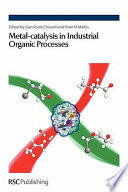 Metal catalysis in Industrial Organic Processes