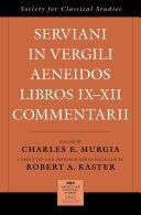 Serviani in Vergili Aeneidos libros IX XII commentarii