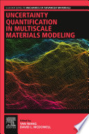 Uncertainty Quantification in Multiscale Materials Modeling Book