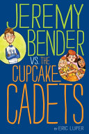 Jeremy Bender vs. the Cupcake Cadets [Pdf/ePub] eBook