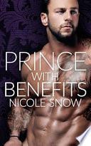 Prince With Benefits  : A Billionaire Royal Romance